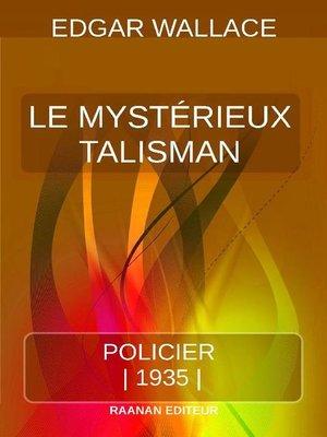 cover image of Le Mystérieux Talisman