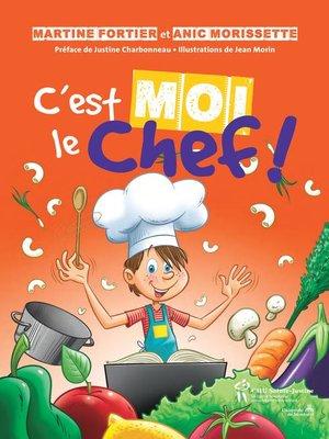 cover image of C'est moi le chef !