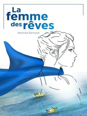 cover image of LA FEMME DES RÊVES