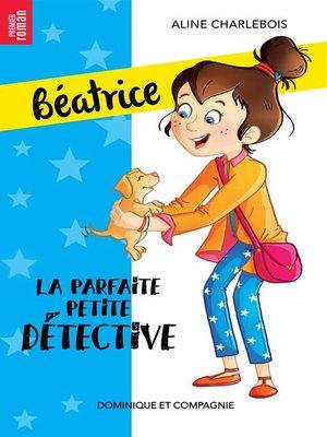cover image of La parfaite petite détective