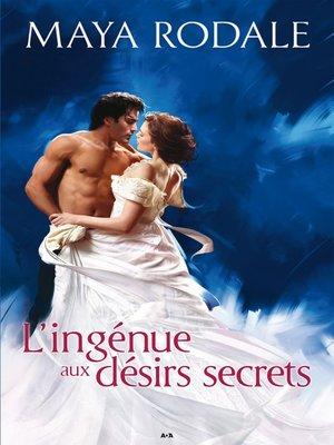 cover image of L'ingénue aux désirs secrets