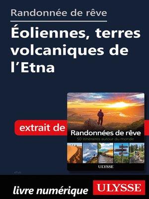 cover image of Randonnée de rêve--Éoliennes, terres volcaniques de l'Etna