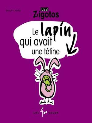 cover image of Lapin qui avait une tétine (Le)
