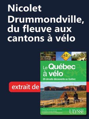 cover image of Nicolet–Drummondville, du fleuve aux cantons à vélo