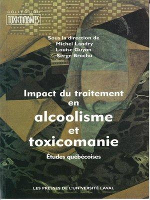 cover image of Impact du traitement en alcoolisme et toxicomanie