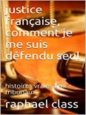 cover image of Comment je suis défendu seul au tribunal
