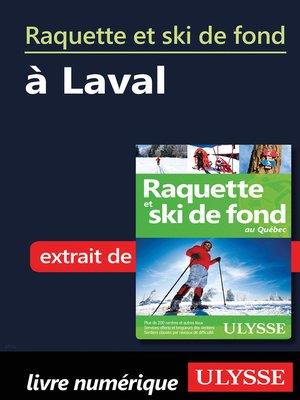 cover image of Raquette et ski de fond à Laval