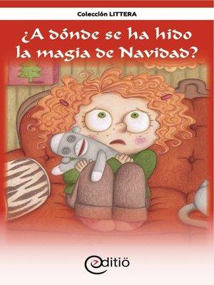cover image of ¿A dónde se ha hido la magia de Navidad?