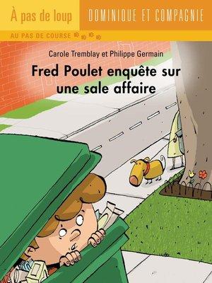 cover image of Fred Poulet enquête sur une sale affaire