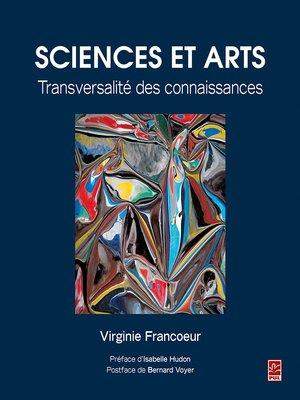 cover image of Sciences et Arts. Transversalité des connaissances