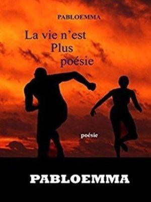 cover image of La vie n'est plus poésie