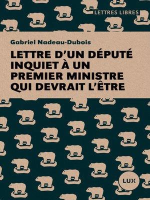 cover image of Lettre d'un député inquiet à un premier ministre qui devrait l'être