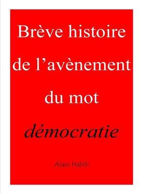 cover image of BRÈVE HISTOIRE DE L'AVÈNEMENT DU MOT DÉMOCRATIE