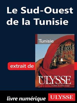 cover image of Le Sud-Ouest de la Tunisie