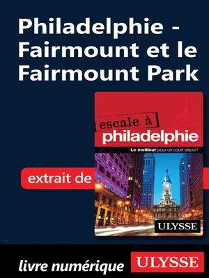 cover image of Philadelphie--Fairmount et le Fairmount Park