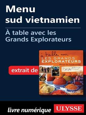 cover image of Menu sud vietnamien--À table avec les Grands Explorateurs