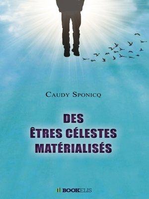 cover image of Des êtres célestes matérialisés