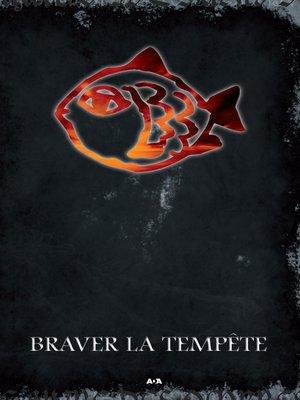 cover image of Braver la tempête