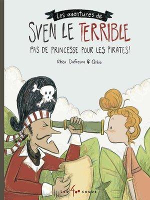cover image of Sven le terrible dans Pas de princesse pour les pirates