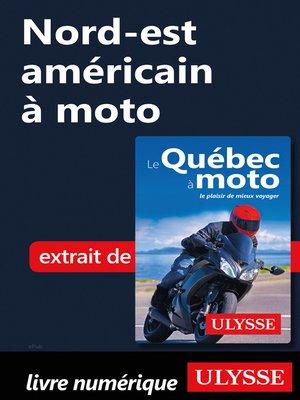 cover image of Nord-est américain à moto