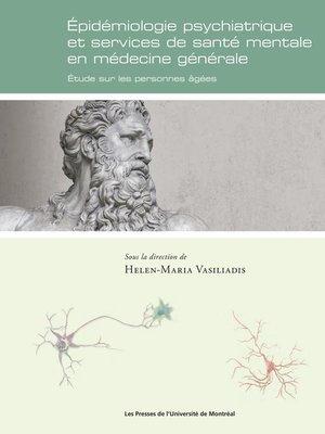 cover image of Épidémiologie psychiatrique et services de santé mentale en médecine générale.