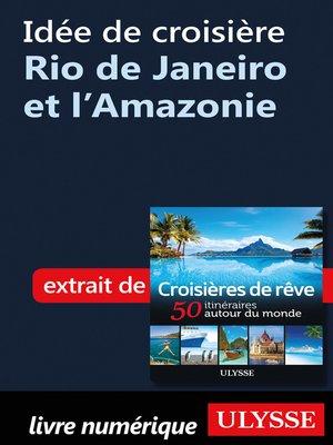 cover image of Idée de croisière--Rio de Janeiro et l'Amazonie