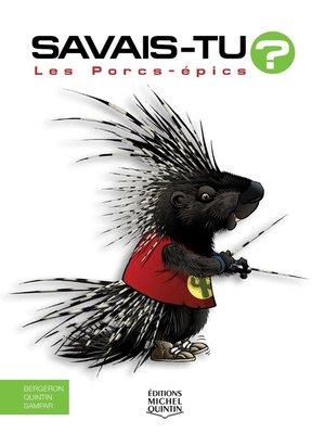 cover image of Savais-tu?--En couleurs 50--Les Porcs-épics