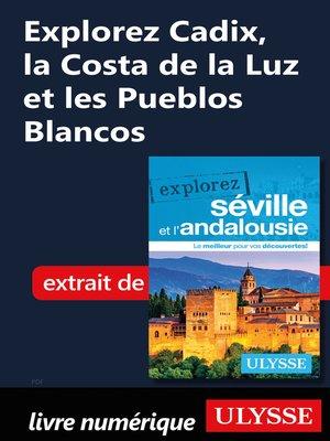 cover image of Explorez Cadix, la Costa de la Luz et les Pueblos Blancos