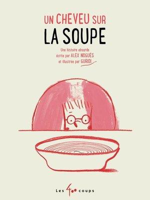 cover image of Un cheveu sur la soupe
