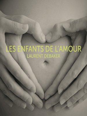 cover image of Les enfants de l'amour