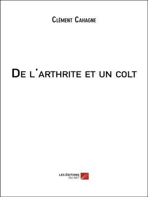 cover image of De l'arthrite et un colt
