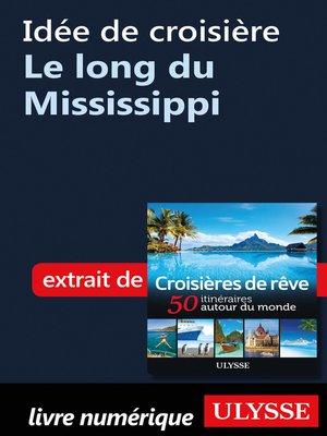 cover image of Idée de croisière--Le long du Mississippi
