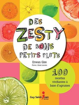 cover image of Des zestys de bons petits plats