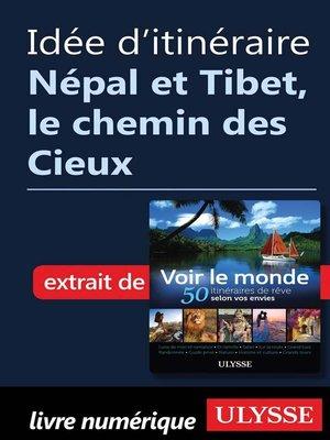 cover image of Idée d'itinéraire--Népal et Tibet, le chemin des Cieux