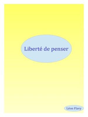 cover image of LIBERTE DE PENSER ***