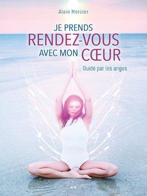 cover image of Je prends rendez-vous avec mon coeur