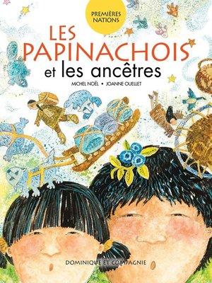 cover image of Les Papinachois et les ancêtres