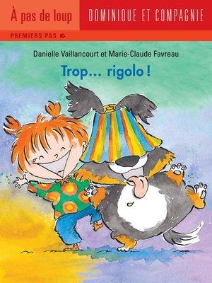 cover image of Trop... rigolo !