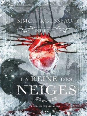cover image of Les contes interdits--La reine des neiges