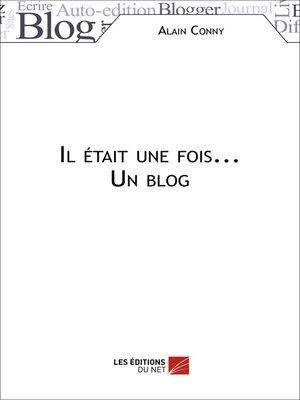 cover image of Il était une fois... Un blog