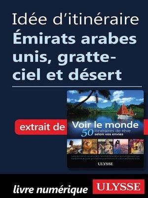 cover image of Idée d'itinéraire Émirats arabes unis, gratte-ciel et désert