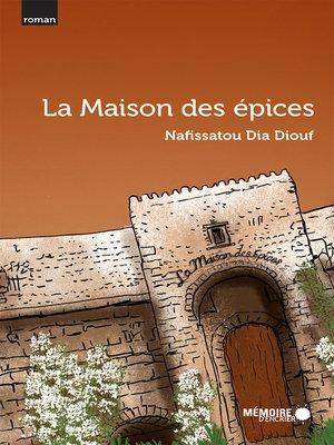 cover image of La Maison des épices