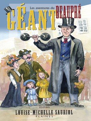 cover image of Les aventures du Géant Beaupré