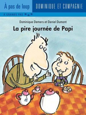cover image of La pire journée de Papi