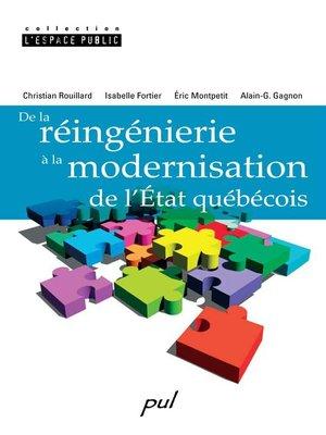 cover image of De la réingénierie à la modernisation de l'État québécois