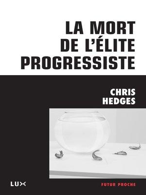 cover image of La mort de l'élite progressiste