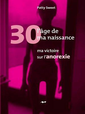 cover image of 30, l'âge de ma naissance