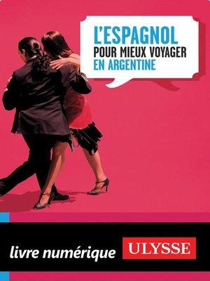 cover image of L'Espagnol pour mieux voyager en Argentine