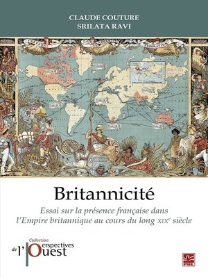 cover image of Britannicité. Essai sur la présence française dans l'Empire britannique au XIXe siècle