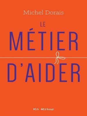 cover image of Le métier d'aider